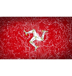 Flags of isle of man with broken glass texture vector