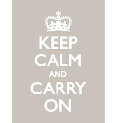 Keep calm carry on warm grey vector