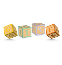 Word give written with alphabet blocks vector