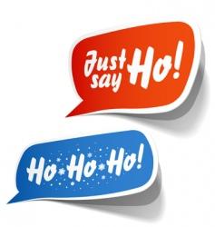 Just say ho speech bubbles vector