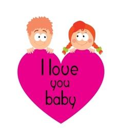 I love you babe vector