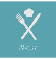 Fork knife and chef hat on the top menu card flat vector