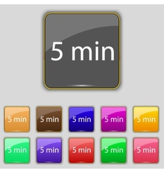 Five minutes sign icon set of colored buttons vector