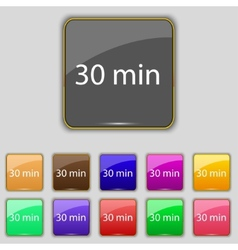 Thirty minutes sign icon set of colored buttons vector