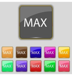 Maximum sign icon set of colored buttons vector