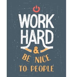Work hard motivational poster vector