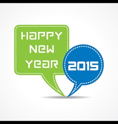 Creative new year 2015 design with message bubble vector