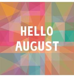 Hello august card1 vector