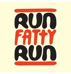Run fatty run vector