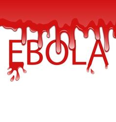 Warning epidemic ebola virus bloody font - vector