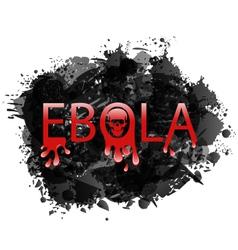 Warning epidemic ebola virus grunge background - vector