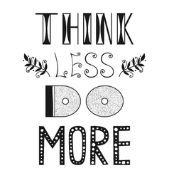 Think less do more quote phrase vector