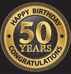 50 years happy birthday congratulations gold label vector