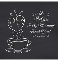 I love every morning with you blackboard vector