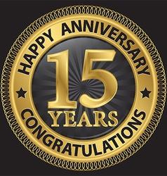 15 years happy anniversary congratulations gold vector