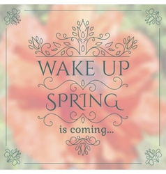 Wake up spring is coming lettering on unfocused vector