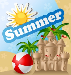 Summer card with sandcastle and ball vector