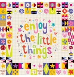 Enjoy the little things retro design vector