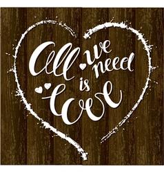 Love ia all we need vector