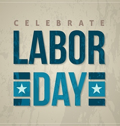 Celebrate labor day card vector