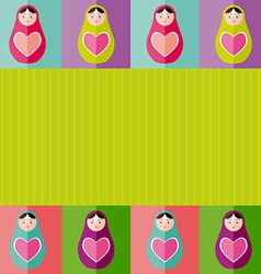 Russian dolls matryoshka with heartcard design vector