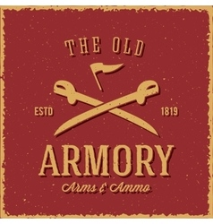 Old armory arms and ammo abstract vintage label vector