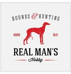 Hounds and hunting real mans hobbies abstract vector