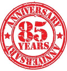 Grunge 85 years anniversary rubber stamp vector