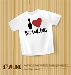 T-shirt i love bowling bowling alley vector