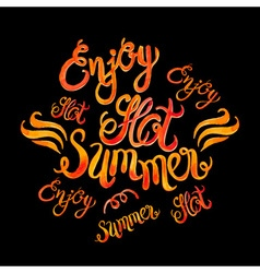 Watercolor lettering enjoy hot summer-fire flame vector