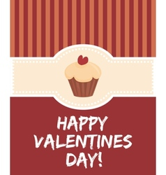 Happy valentines day card with sweet cupcake vector
