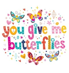 You give me butterflies 2 vector