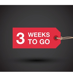 3 weeks to go sign vector