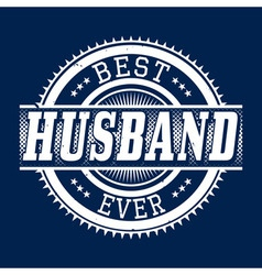 Best husband ever t-shirt typography vector