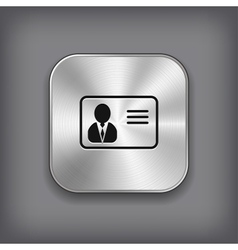 Identification card icon - metal app button vector