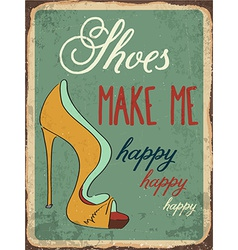 Retro metal sign shoes make me happy vector