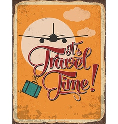 Retro metal sign its travel time vector