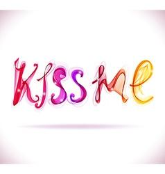 Kiss me - text abstract vector