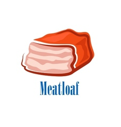 Cartoon fresh isolated beef meatloaf vector