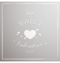 Have a sweet valentines day abstract holiday vector