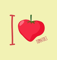 I love tomatoes heart of red tomatoes vector