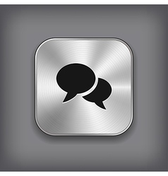 Speech icon - metal app button vector