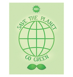 Save the planet go green vector