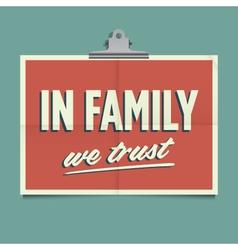In family we trust vector