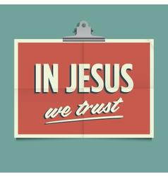 In jesus we trust vector