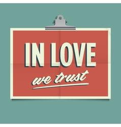 In love we trust vector