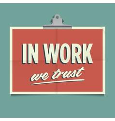 In work we trust vector
