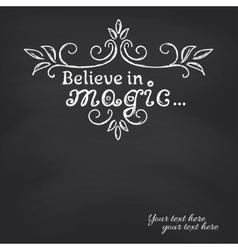 Believe in magic on blackboard background vector