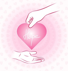 Hand holding pink heart with hope and give or vector
