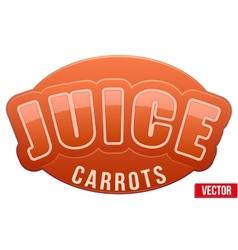 Label for carrots juice bright premium design vector